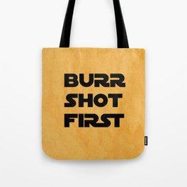 Burr Shot First Tote Bag