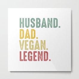 Husband Dad Vegan Legend Metal Print