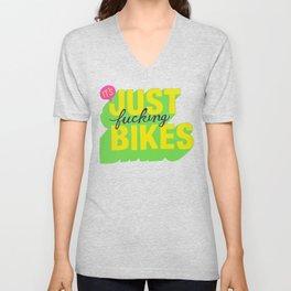 It's Just Fucking Bikes. Unisex V-Neck