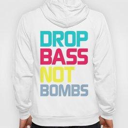 Drop Bass Not Bombs (Charming) Hoody