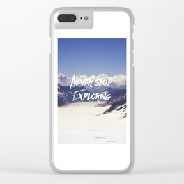 Never Stop Exploring Clear iPhone Case
