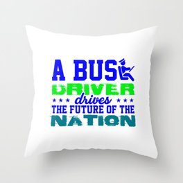 a bus driver drives the future of the nation 2 Throw Pillow