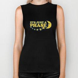 It's just a phase Biker Tank