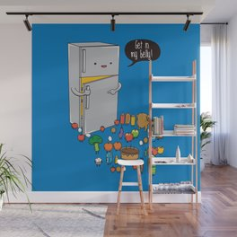 Get in my belly Wall Mural