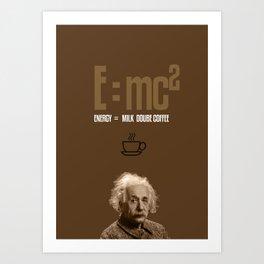 e=mc2, energy, milk, coffee Art Print