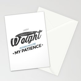 Lose Weight Not Patience Stationery Cards