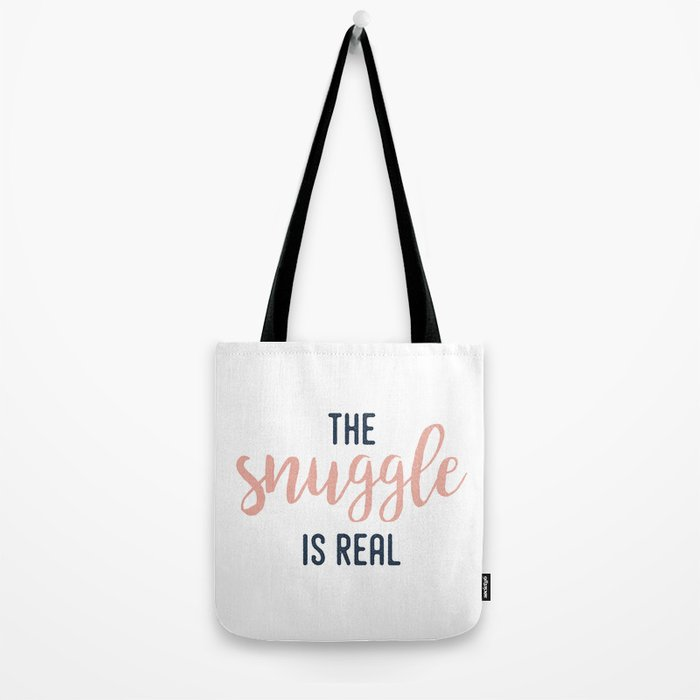 The Snuggle Is Real | Typography Quote Tote Bag