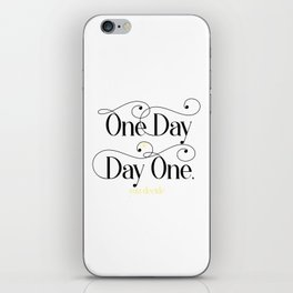 One Day Day One You Decide iPhone Skin