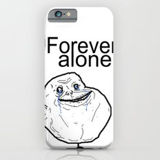 Forever alone Slim Case iPhone 6s