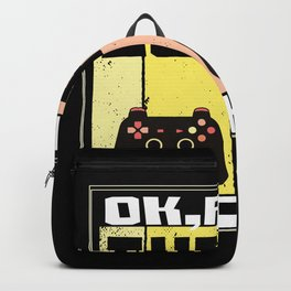 Gamers Gamble Ok But Gamble First Backpack