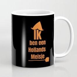 Ik ben een Hollands Meisje - I Am A Dutch Girl Coffee Mug