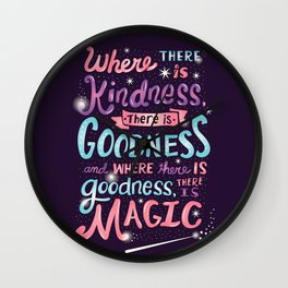 Kindness, Goodness, & Magic Wall Clock