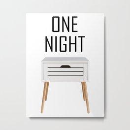 One Night Stand Metal Print
