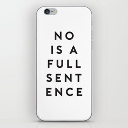 No Is A Full Sentence iPhone Skin