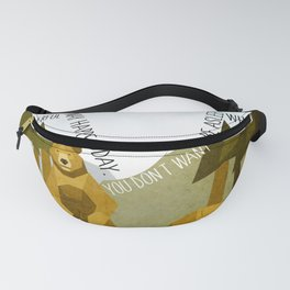 Time to wake up 1 Fanny Pack