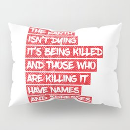The earth is dying Pillow Sham