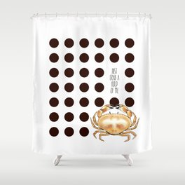 Crab a hold Shower Curtain