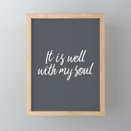 IT Is Well With My Soul Framed Mini Art Print