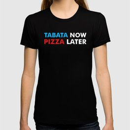 Funny Pizza Later Tabata HIIT Workout Pizza Later design T-shirt