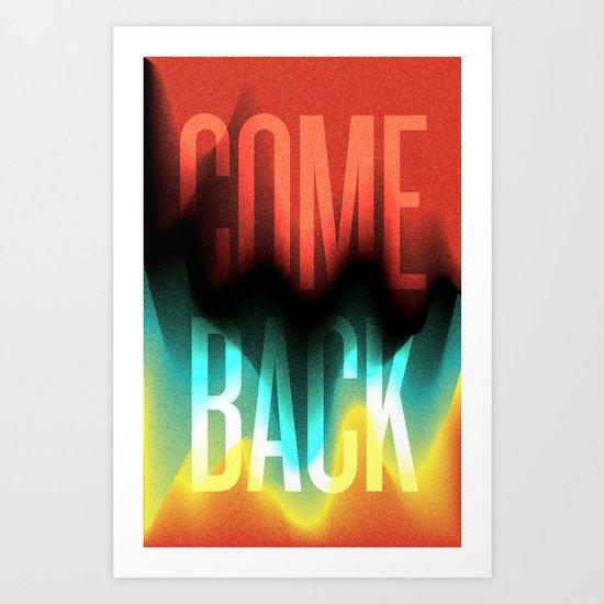 Come Back Art Print
