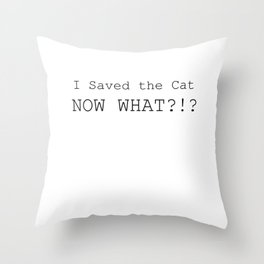 Screenwriter Gift I Saved the Cat Now What Throw Pillow