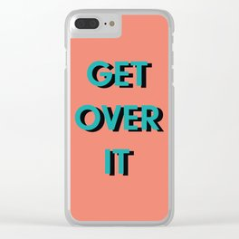 get over it Clear iPhone Case