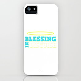 Funny Disguise Tshirt Design BLESSING IN DISGUISE iPhone Case