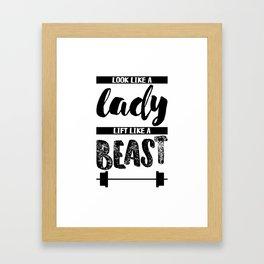 Look like a lady, lift like a beast Framed Art Print