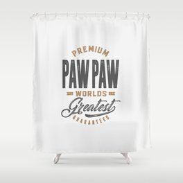 Gift for PawPaw Shower Curtain