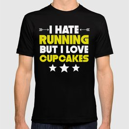 I Hate Running But I Love Cupcakes T-shirt