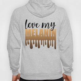 Melanin Quote Black Proud Celebrate African American Pride Hoody