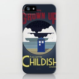 There's No Point in Being Grown Up... iPhone Case