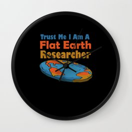 I'm A Flat Earth Researcher - Flat earth theory Wall Clock