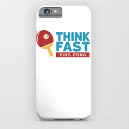 Table Tennis Think Fast Funny Ping Pong & Table Sports iPhone Case