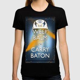 WEEP BALM OR CARRY BATON (Keep calm) T-shirt