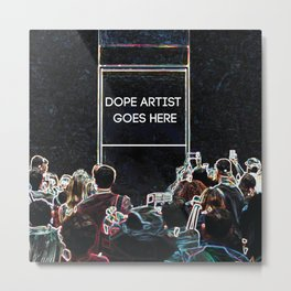 Dope Artist Goes Here Metal Print