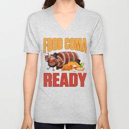 Food Coma Ready. Unisex V-Neck