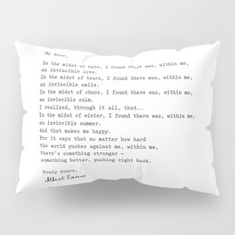 Albert Camus Quote - My Dear in the midst of hate I found Pillow Sham
