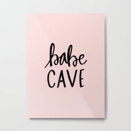 Pink and black babe cave typography Metal Print