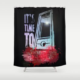 I´ts Time To.. Shower Curtain
