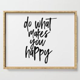 Do What Makes You Happy Serving Tray