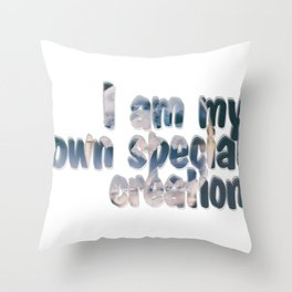 I am my own special creation Throw Pillow