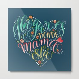 Lettering Quote - Home is where mom is - Hogar es donde está mamá | Metal Print