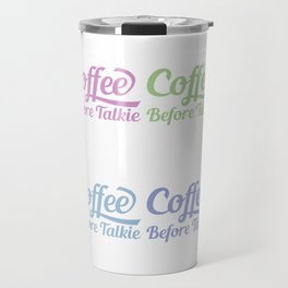 Coffee Before Talkie Pop Travel Mug