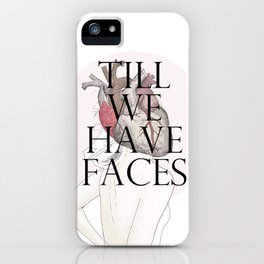 Till We Have Faces II iPhone Case