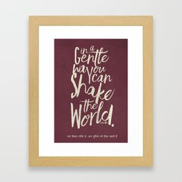 Kindness quote by Mahatma Gandhi, Satyagraha, in a gentle way, you can shake the world, non violence Framed Art Print