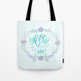 Hello: How about a date? Blue romance Tote Bag