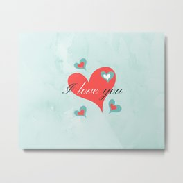 Saint Valentine's Day (I love you) Metal Print