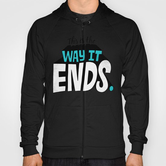 This is the way it ends. Hoody