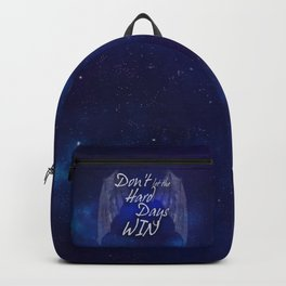 Don't Let The Hard Days Win Backpack